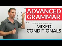 Mixed Verb Tenses in English: Conditionals and IF clauses · engVid