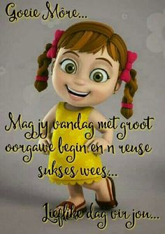 Good Morning Messages, Good Morning Quotes, Lekker Dag, Good Morning Handsome, Afrikaanse Quotes, Goeie More, Mom And Dad, Beautiful Pictures, Dads