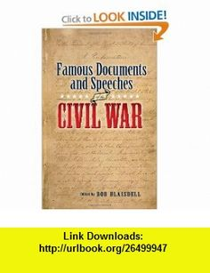 Famous Documents and Speeches of the Civil War (9780486448510) Bob Blaisdell , ISBN-10: 0486448517  , ISBN-13: 978-0486448510 ,  , tutorials , pdf , ebook , torrent , downloads , rapidshare , filesonic , hotfile , megaupload , fileserve