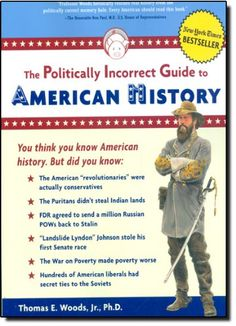 The Politically Incorrect Guide to American History by Thomas E. Woods Jr. http://www.amazon.com/dp/0895260476/ref=cm_sw_r_pi_dp_COKvwb10N9P7F