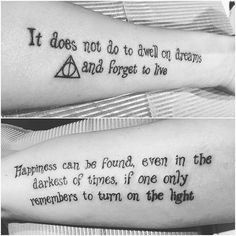 145 Most Magical Harry Potter Tattoos You'll Want to See, Tattoo, Harry potter quote tattoo ideas. Arm Quote Tattoos, Forearm Tattoos, Body Art Tattoos, Tattoo Quotes, Tatoos, Disney Quote Tattoos, Ankle Tattoo, See Tattoo, Back Tattoo
