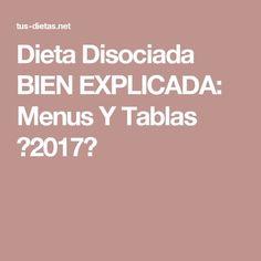 Dieta Disociada BIEN EXPLICADA: Menus Y Tablas 【2017】