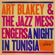 Google Image Result for http://4.bp.blogspot.com/_LHHD4xqjgZY/TBI4hrsdRzI/AAAAAAAAFJY/hoCQICnEeI4/s1600/album-art-blakey-the-jazz-messengers-a-night-in-tunisia.jpg