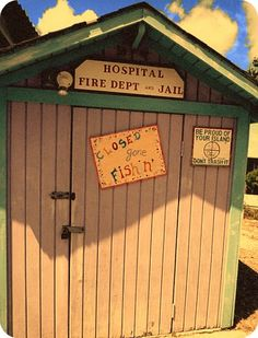 hospital , fire dept and jail at the beach living-happiness:  I thought this was funny :) In Virgin Gorda, BVI, Caribbean's.