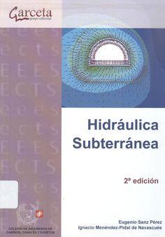 Sanz Pérez, Eugenio /Menéndez-Pidal de Navascués, Ignacio. Hidráulica subterránea 2ª ed. 1 ejemplar