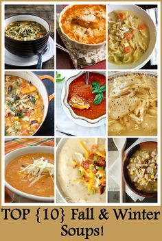 "Top 10 Fall & Winter Soups  I love {LOVE} soup during the Fall and Winter. I love it even more when I can take fresh ingredients and stuff I have in my pantry, and put it all in the crock pot! ""EASY COOKING!"""