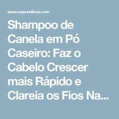 Shampoo de Canela em Pó Caseiro: Faz o Cabelo Crescer mais Rápido e Clareia os Fios Naturalmente - MAIS ESTILOSA