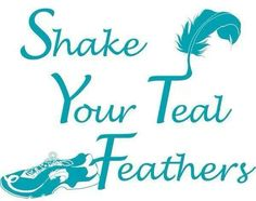 Ovarian Cancer Awareness ~ Shake Your Teal Feathers ~ Ovarian cancer awareness on Facebook , check them out