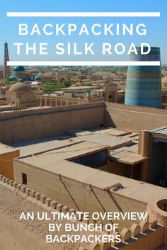 BUCKET LIST MATERIAL: Backpacking the legendary Silk Road! This is my overview of four months backpacking the SILKROAD in Turkey, Iran, Kazakhstan, Uzbekistan, Tajikistan, Kyrgyzstan and China.   By Bunch of Backpackers