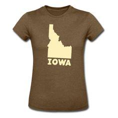 Where Ya From? Iowa? Women's Tee T-Shirt   Spreadshirt   ID: 5341499
