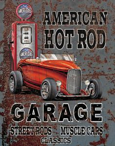 American Hot Rod Sign is a brand new vintage tin sign made to look vintage, old, antique, retro. Purchase your vintage tin sign from the Vintage Sign Shack and save. Truck Signs, Car Signs, Garage Signs, Garage Art, Hot Rods, Vintage Tin Signs, Vintage Posters, Vintage Ideas, Vintage Decor