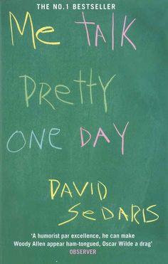 Me Talk Pretty One Day , by David Sedaris | 32 Books Guaranteed To Make You Laugh Out Loud