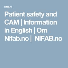 Patient safety and CAM   Information in English   Om Nifab.no   NIFAB.no