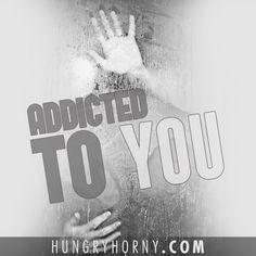 Your daily quote - ADDICTED TO YOU @Hungry&Horny | LIFESTYLE | SATISFACTION | BALANCE Follow us: www.facebook.com/hungryandhorny