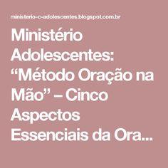 """Ministério Adolescentes: """"Método Oração na Mão"""" – Cinco Aspectos Essenciais da Oração"""