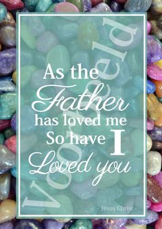 As the father has loved me https://www.etsy.com/nl/listing/200901350/as-the-father-has-loved-me-pdf-poster?ref=shop_home_active_14