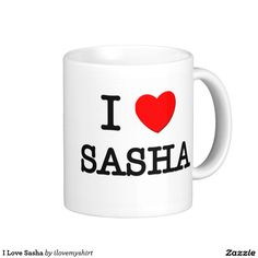 I Love Sasha Coffee Mug