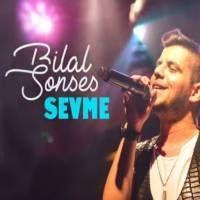 Bilal Sonses Sevme Sarkilar Sarki Sozleri Muzik