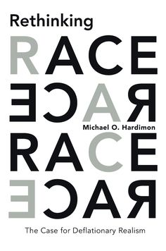 Rethinking Race The Case For Deflationary Realism Michael O Hardimon Https Bib Uclouvain Be Opac Ucl Fr Chamo Chamo 3a1991250 I 0