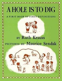"""The most delightful, inventive definitions with pictures to go with them.    For example:  """"Hands are to hold.""""  """"The ground is to make a garden.""""  """"The sun is to tell you when it's every day.""""    Krauss knows children.  This is a lovely book to look at. (See last page.) :)"""