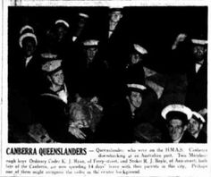 1942 Queenslanders who were on the HMAS Canberra included Ordinary Coder K J Ryan, of Ferry Street, and Stoker R J Boyle of Ann Street.