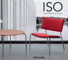Ben af Schultén design - ISO chair & table www.tetrimaki.fi