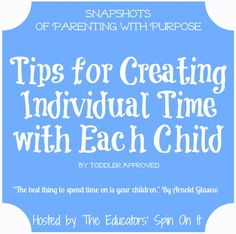 The Educators' Spin On It: Tips on Creating Individual Time for Each Child: Snapshots of Parenting with Purpose