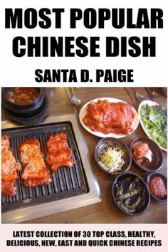 Latest Collection of 30 Top Class, Healthy, Delicious, New, Quick, Easy, Recommended And Most Popular Chinese Recipes by Santa D. Paige, http://www.amazon.com/dp/B00GHTKDRS/ref=cm_sw_r_pi_dp_s99Fsb0AAADEB