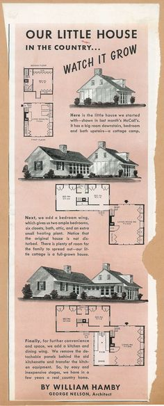 "House for the Magazine ""McCall's"" advertising, Architects by William Hamby and George Nelson, 1940 George Nelson, Architects, Beautiful Homes, Advertising, Cottage, Houses, Magazine, The Originals, Image"
