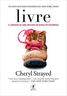 Bebendo Livros: Resenha: Livre (a Jornada de uma Mulher em busca d...