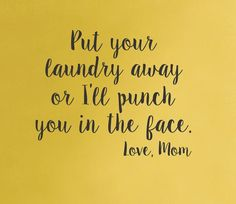 We know that laundry rooms are usually a pretty boring place. Why not make it fun??  You are guaranteed to get a laugh with this funny quote!  Put your laundry