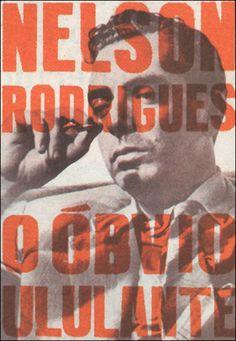 Nelson Rodrigues. Gênio.