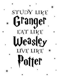 Study Eat Live Quote Digital Print Study Like Granger Eat Like Weasley Live Like Potter Harry Etsy Harry Potter Tumblr, Estilo Harry Potter, Arte Do Harry Potter, Harry Potter Pictures, Harry Potter Drawings, Harry Potter Facts, Harry Potter Quotes, Harry Potter Love, Harry Potter Universal