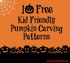 10 Free Kid Friendly Halloween Pumpkin Carving Patterns