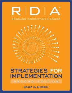 RDA: Strategies for Implementation, Second Edition / Magda El-Sherbini. 2017