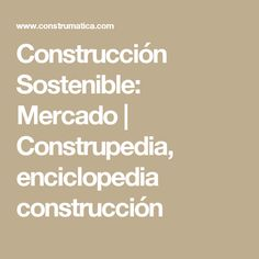 Construcción Sostenible: Mercado   Construpedia, enciclopedia construcción