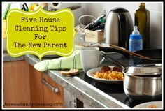 Five House Cleaning Tips For The New Parent