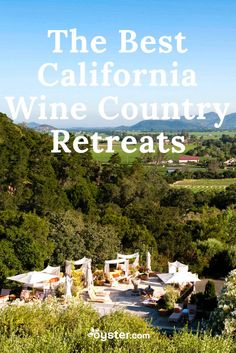 Check out our list of the nine best retreats in California wine country, and then make your escape to the land of sunshine and wine.