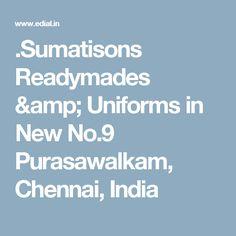 .Sumatisons Readymades & Uniforms in New No.9 Purasawalkam, Chennai, India