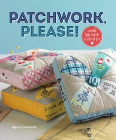 Quilting projects to stitch and give
