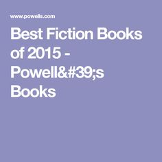 Best Fiction Books of 2015 - Powell's Books