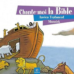 Chante-moi la Bible - Ancien Testament-Mannick-Bayard Musique