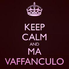 keep calm  and ma vaffanculo