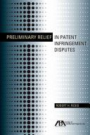 Resis, Robert H.Preliminary relief in patent infringement disputes. American Bar Association, Section of Intellectual Property Law, 2011.