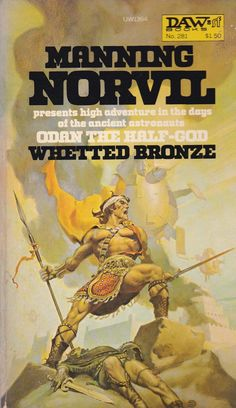 Manning Norvil. Odan The Half God. Whetted Bronze D.A.W Book No.281
