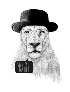 Say my name lion hat breaking bad series show cool awesome black and white art illustration print poster banner visual