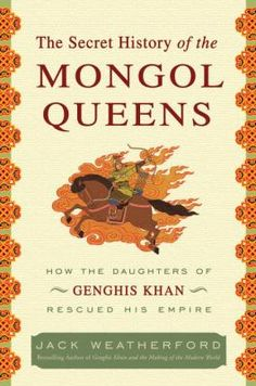 950.2 WEA A history of the ruling women of the Mongol Empire, this work reveals their struggle to preserve a nation that shaped the world.