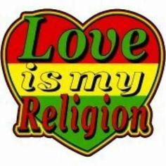 Love is my Religion!- Love is my Religion! Rastafarian Beliefs, Rastafarian Culture, Reggae Style, Reggae Music, Rasta Wedding, Rasta Art, Rasta Lion, Bob Marley Art, Jah Rastafari