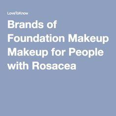 Rosacea Makeup, Best Makeup For Rosacea, Acne Rosacea, Rosacea Remedies, Foundation Tips, No Foundation Makeup, Best Foundation For Rosacea, Make Up Gesicht, Make Up