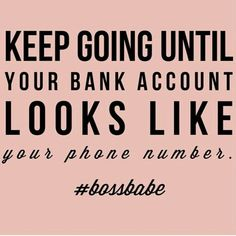 """#bossbabe  """"Now when I get paid my checks be looking like phone numbers"""""""